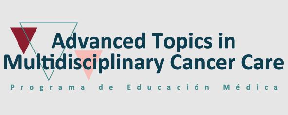 Advanced Topics in Multidisciplinary Cancer Care